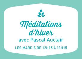 Méditations d'hiver, avec Pascal Auclair