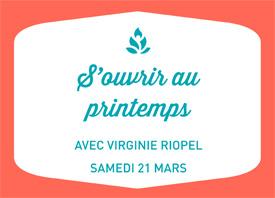 ATELIER : s'ouvrir au printemps, avec Virginie Riopel