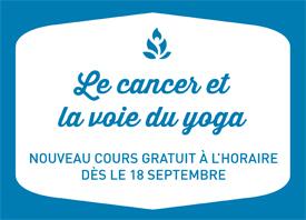 Nouveau cours: le Cancer et la voie du Yoga